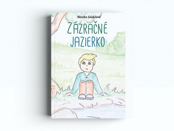 Kniha Zázračné jazierko - Monika Jalakšová | Hendikup