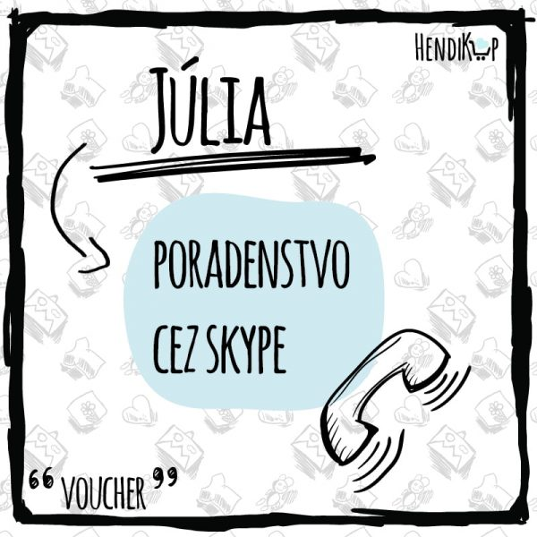 Voucher na poradenstvo cez skype - Júlia | hendikup